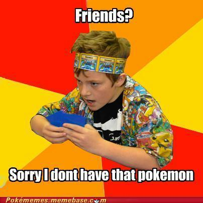 Pokememes - Social Life? I don't have that Pokemon either….