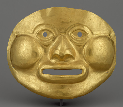 Mask, 1st century b.c.–1st century a.d.ColombiaGold  Lifesize hammered masks are the largest objects produced in gold in the  ancient Americas. While most masks were presumably made as burial  offerings, this example, with its pierced eyes, cutout mouth, and  additional holes for tying at the sides, could have been worn by an  individual during life in a ritual or ceremony before being placed with  his material wealth in a tomb. The mask comes from the Calima River  region in southwestern Colombia, where abundant alluvial gold deposits  prompted a distinguished goldworking tradition that lasted for at least  2,000 years.