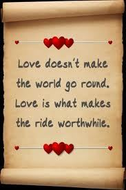 Love makes the ride worhtwhile!