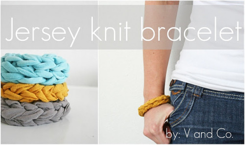 tinyirishdancer:  (via V and Co.: V and Co how to: jersey knit bracelet)