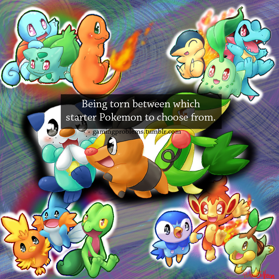"gamingproblems:  ""Being torn between which starter Pokemon to choose from.""  always charmander. always"