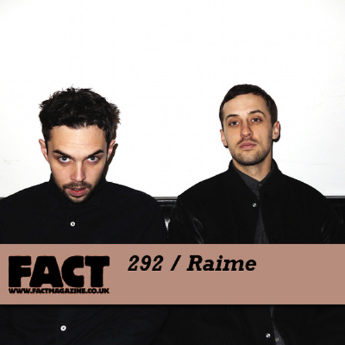 FACT Mix 292 - Raime (Oct '11) It's taken a certain amount of time and delicacy to coax them into  recording a mix for us, despite, or perhaps because of, their  affiliation to Blackest Ever Black,  a label independently operated by FACT's Kiran Sande. They're a shy,  and moreover a selective, pair. To date, Raime have created two mixes  for public consumption, but in both instances these have been released  as limited edition CD-Rs on Blackest. Their first (which you can  download here), entitled You Can't Hide Your Headcrack,  was issued shortly ahead of their debut 12″ offering, and established  links between their own music and that of passive-aggressive industrial  and goth artists from the late 70s and early 80s. Though they weren't  too proud to drop some familiar names – their beloved Cabaret Voltaire  and Ike Yard, for example – Headcrack was first and foremost an  act of serious diggers' devotion, and it's tracklist was constituted  largely by the (today) lesser-known likes of German Shepherds and  Metabolist. A second Raime mix, Living In The Gaps We Cannot Jump, was released as part of a hand-made double-disc set, again released as a limited edition through Blackest Ever Black (the centrepiece of the set being a 5.1 surround sound DVD that  documents an installation they created for this year's Unsound Festival  New York, The Three Chambers Of Our Entities). This selection  too situated itself firmly in the cold war years, with contributions  from Experiments With Ice, Pink Military, The Klinik, Shoc Corridor and  Nagamatzu. But there's something else that exerts an influence on Raime equal  to, perhaps even in excess of, that of anything from the post-punk era:  jungle. Jungle, particularly that made in '94-'95, when the music was as  rough-hewn as it was progressive, is an essential part of Raime's  make-up, and it's also the focus of their FACT mix. Upon first hearing  Raime's own records, you might doubt the links to jungle, but the more  you immerse yourself in their slender catalogue, the more obvious the  similarities become: the absolute primacy of rolling drums, the sub-bass  pressure, the cerebralism and the brute-force, the dynamism and the  dread. Hell, you could argue that Raime's music is a vision of how  jungle might have sounded if it had embraced goth's thorny romanticism  and early industrial's queasy bio-mechanics. We can but speculate; all we know for sure is that Raime know their  onions, and that their blistering FACT mix aims straight for the heart  of the '93-'95 sound, with one stretch into '96. From the disorienting  drum choppage of Dilijna to the rudeboy tearjerking of D'Cruze's  'Nightvision' mix, via the none-more-debonair roll of The Truper, this  mix isn't some art-school misappropriation of the past, it's a lean,  mean love-letter to a future that never quite came to pass – but may  still yet. TRACKLIST: 1. Steve C and Monita – The Razors Edge – Skeleton Records 1994 2. DJ Buz – Slave – No U-Turn 1994 3. 4 Horsemen Of The Apocalypse – We Are The Future (Phantasy & Aphrodite Mix) – Tone Def 1994 4. Blame & Justice – Nightvision (D'Cruze Mix) – Moving Shadow 1994 5. Undercover Agent – Dubplate Circles – Juice 1996 6. Dillinja – Deadly Deep Subs Remix – Deadly Vinyl 1995 7. The Truper – Vol 1 Side B – Street Beats 1994 8. Doc Scott – It's Yours – Metalheadz 1994 9. DJ Tamsin & The Monk – A Better Place (Baby Kane Remix) – White House Records 1994 DOWNLOAD HERE