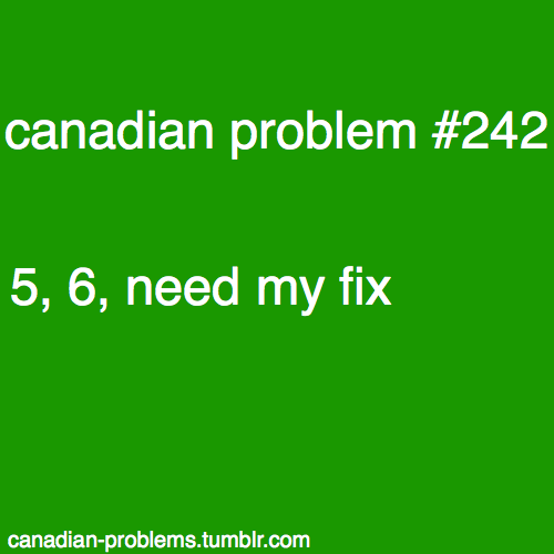canadian-problems:  submitted by fairydustinmyhair   ahahahahah