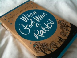 When God was a Rabbit by Sarah Winman This book was recommended to me by the woman on the checkout at Waterstones because I had 2 books and it was buy 2 get 1 for free and so I thought why not. And reading this book I can see why she recommended it.  The main theme in this book is love, not romance, not finding that one person that completes you….no love in a family, love you have for your sibling even on the worse days…that type of love and it is amazing to read. So I have already said the main theme is love but its about so much more…it's about losing but most of all finding.  And Sarah Winman does this on several level, all of which add depth to this book.