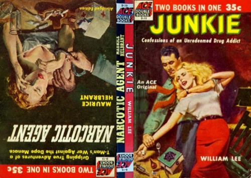 Ace Books cover, 1953 Junkie, by William Lee (aka William Burroughs) b/w Narcotic Agent by Maurice Helbrant Source: Bookscans.com