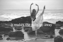 I dance because it makes the pain go away (jazzleyyfaith).