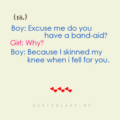 Pickup Lines No.18 ;) CLICK HERE for more life, love, friendship and inspiring quotes!