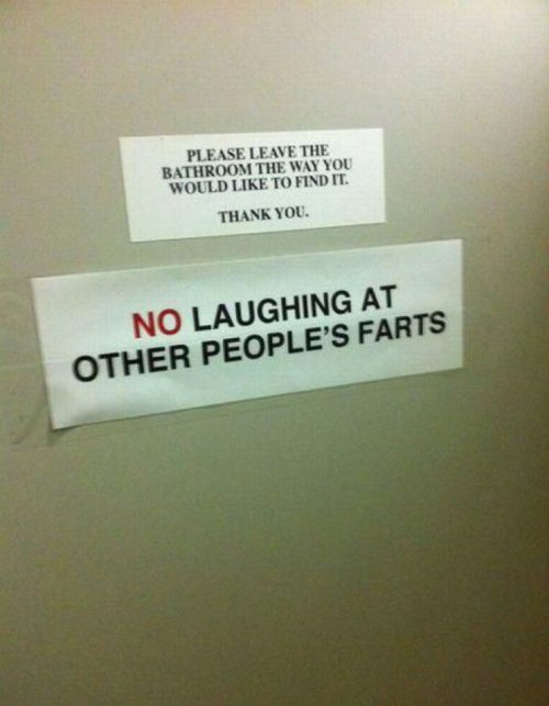 collegehumor:    No Laughing At Other People's Farts Unless they're especially squeaky sounding and you can't resist.