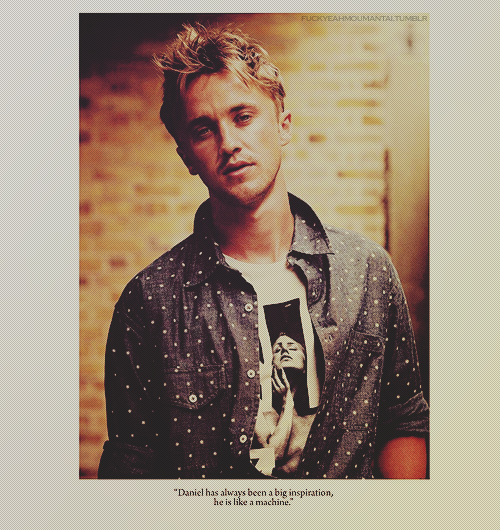 """Daniel has always been a big inspiration, he is like a machine."" - Tom Felton"