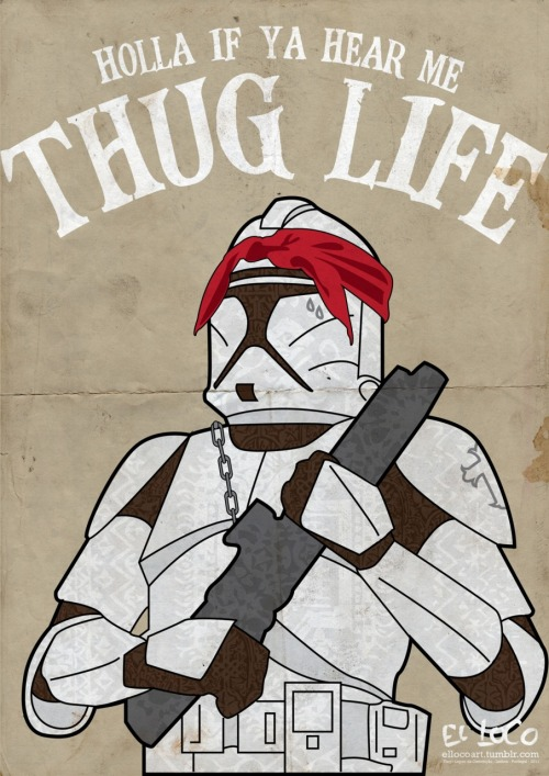tiefighters:  Thug Trooper Life - by El Loco Art  Welcome to the DARK SIDE