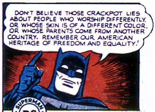 The Batman: remember our American heritage of freedom and equality!