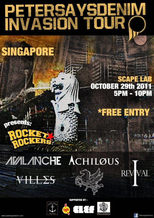 Petersaysdenim Invasion Tour: Singapore Rocket Rockers (ID), I, Revival (MY), A Vacant Affair, Avalanche, Achilous, and Villes  Saturday, 29 Oct, 5-10pm at *Scape LabMore info here »
