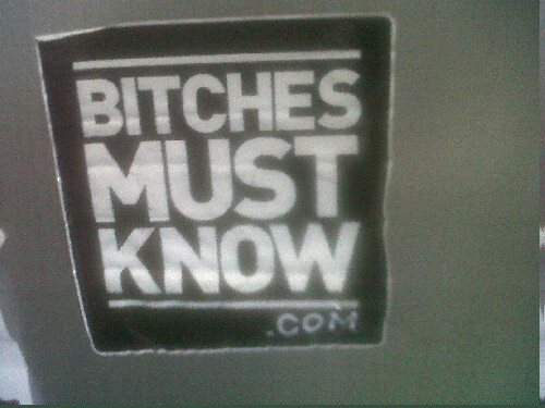 - Bitches DO Know!