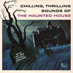 Chilling, Thrilling Sounds of the Haunted House (Disney, 1964)