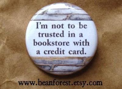 """I'm not to be trusted in a bookstore with a credit card"", so true!"