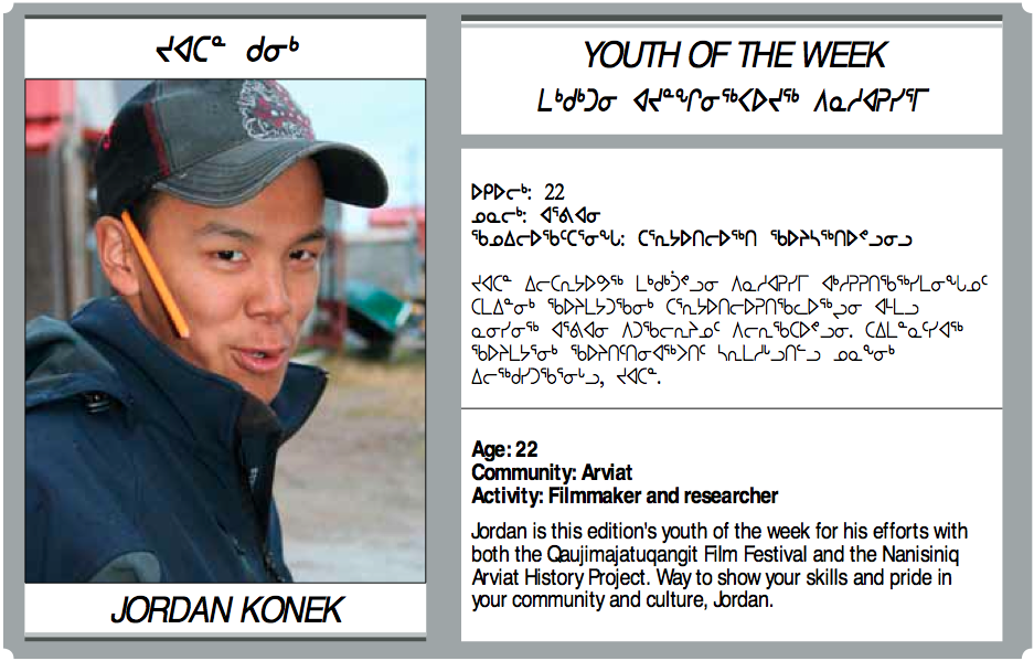 "October 12, 2011 CONGRATULATIONS TO JORDAN KONEK FOR BEING RECOGNIZED IN KIVALLIQ NEWS' ""YOUTH OF THE WEEK"""