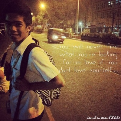 You will never find what you're looking for if you don't love YOURSELF :)) (c) Maecie