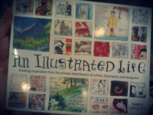 What I'm Reading Wednesday: An Illustrated Life by Danny Gregory My favorite aunt sent me another Danny Gregory book! Words aren't enough to describe how much I love his other book, The Creative License. His books are the right blend of revelatory and inspirational. I have just taken a peek at this new book (because I'm sleepy) but I'm already in love with it. :) Posted by rainbowramareads