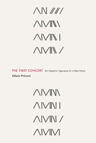 'The First Concert — An Adaptive Appraisal of a Meta Music'Book launch and concert Sunday 18th December 2011, Door Times : 7.30pm, Cafe Oto, London Jennifer Allum violin, Eddie Prévost percussion, John Tilbury piano, Seymour Wright alto saxophone 	 Hutch Demouilpied trumpet, Grundik Kasyansky electronics, Sebastian Lexer piano, Tom Soloveitzik tenor saxophone http://cafeoto.co.uk/edwin-prevost-meta-music.shtm