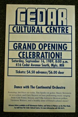 The Cedar is great! stuffaboutminneapolis:  thecedar:  A look back at the 'Centre' days to 1989 with our grand opening poster.  Local Breaking News!! The Cedar Cultural Center has a Tumblr!!
