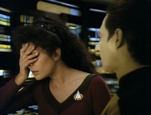 fistfulofdatas:  He's so legit he even manages to make Troi facepalm.