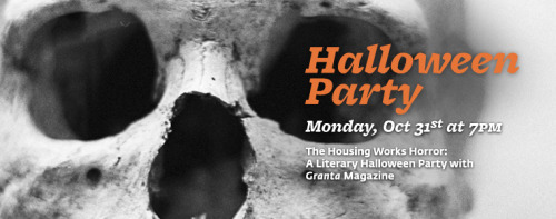 housingworksbookstore:  Here are some reasons you should come to our Halloween party with Granta magazine on Monday: The party starts at 7PM, so you can stop by before you go clubbing or whatever you kids do. Literary-themed costumes encouraged but not required; come non-literary, come as you are, we still love you. PHOTO BOOTH. Free! To capture your literary glory, from sponsor Have Booth Will Travel. The whole party is FREE, but for a $10 donation you'll get a Granta tote bag with the latest issue, featuring new stories by Don DeLillo and Stephen King, Halloween candy, one drink ticket, and a mystery paperback. It could be a classic, it could be this mystery I found about a crime-solving cat. TRICK OR TREAT. National Book Award nominee Julie Otsuka (The Buddha in the Attic) and Rajesh Parameswaran (I Am an Executioner forthcoming from Knopf in April 2012) will read scary stories from Granta. I will be dressed as Moby Dick.  I need to go to this. (Early.)