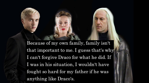 harrypotterconfessions:  I've never had a close family. I've never had a family that would do anything for the rest of their family. I'm also a very opinionated person and if I don't agree with something I won't support it. I understand that Draco did everything for his family and while I do commend him for his actions, I would never do it myself. graphic submitted.
