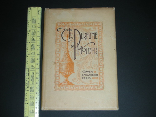 "A very rare copy of ""The Perfume Holder"" by Craven Langstroth Betts. 1891."