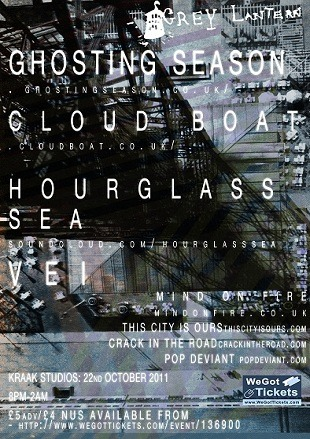 Ghosting Season, Cloud Boat, Hourglass Sea & Vei @ Kraak, Stevenson Square, Manchester. October 22nd 8:00pm-2:00am. £5/4 NUS.  Facebook Event Page