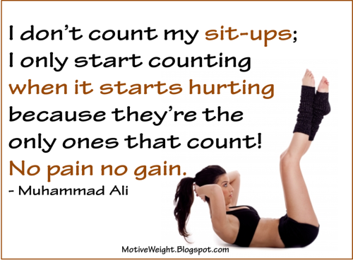 I don't count my sit-ups - Free Weight Loss and Fitness Motivation Pictures from MotiveWeight.Blogspot.com