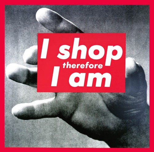 writenothing:Barbara Kruger, I Shop Therefore I Am. Thanks, visual-poetry!