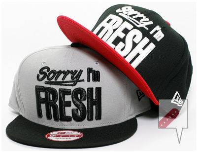 Sorry I'm Fresh.