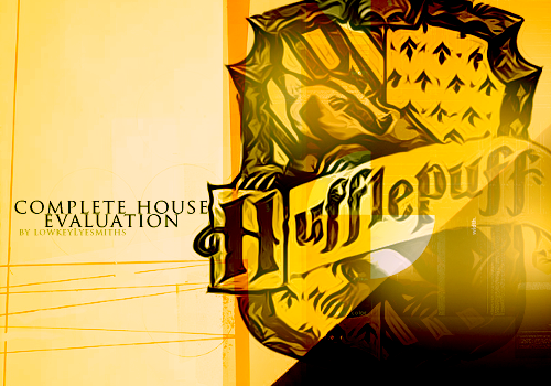 ianisourqueen:  COMPLETE HOGWARTS HOUSE EVALUATION : 002. HUFFLEPUFF  G e n e r a l - P e r s o n a l i t y Hufflepuffs, generally, are pacifists. They have an extreme dislike for conflict, and would rather solve things through words and common sense, rather than resort to violence. They are the children of nature, and feel a strong connection to it, spiritually. They feel a much stronger connection to animals and the Earth, rather than other people. This is why they oppose of violence so much, because in the long run, it hurts these factors more than it does anything else, and to them, this upsets the balance of nature. They believe strongly in ultimate beauty, within the world, within the soul and within the universe. They are easily upset, though they will rarely show it, as they feel like this would cause unneeded stress and drama to others. They value everyone else above themselves, and rarely wish harm on any. At their worst, Hufflepuffs are a force to be reckoned with, as if they were mother nature herself, they are stronger when scorned, do not take them for shrinking violets due to their nice demeanor. P o s i t i v e - & - N e g a t i v e - T r a i t s Hufflepuffs are very likable in that they have many positive traits. They are kind and giving, healers in their nature. They wish only the best for everyone, and are often optimists. They are not necessarily social butterflies to the degree a Gryffindor may be, but once they begin to be comfortable in a setting, they are warm and generally happy in their circle of friends.  They are also very loyal and strong, though they may not be straightforward and blunt. They tend to be good emotional absorbents, meaning they can take it all that you are feeling, positive and negative, and understand it. This can go one of two ways. If a Hufflepuff likes you, which generally they will give you the benefit of the doubt, they will be empathetic and try to use this to help you. If, for some reason, you betray or upset a Hufflepuff, do not think they will just go sulk, this is simply how their darker and more negative side comes out. They know all your strengths and weaknesses, and they kept them in storage in their kindness, but once you've ripped away their good nature, they will use them against you, picking at that scab on your mind. Never, ever think a Hufflepuff is weak, nor underestimate them. You will regret the repercussions. Another negative trait of Hufflepuffs can be their habitual tendency to try and be what they think others need them to be. They will try and form themselves to what they think someone wants them to be in order for the other person or peoples to be happy. This is not something they should try, as expression and their free spirit is what makes the Hufflepuff who they truly are.  C o m m o n - S t a r - S i g n s A very common star or sun sign for a Hufflepuff is generally Cancer, as both have the qualities of peacemakers and healers. They love people and taking care of them. They combine well in this manner because they have no conflicting feelings about their empathy, they just want to do onto others as they would want done onto them. Pisces is also very common among Hufflepuffs, as both are more reserved, but full of creativity and imagination. H o b b i e s Hufflepuffs tend to hobbies that make them feel as though they are making the world a better place, in some form or another. This varies greatly, it can be something as large as volunteer work or helping care for children or animals, and other times it can be something that they, as an individual, see as bettering the world. This means it could be gardening, drawing, writing, the possibilities of hobbies and talents for Hufflepuffs are endless. It is a matter of what branch of nature and Earth they connect with as an individual, and what brings out their true spirit. F r i e n d s h i p s Hufflepuffs have many acquaintances, rather than a large circle of friends. They get along with most people from a distance, and they prefer it this way. They have no need to get close to people, because their sense and observation of everything around them shows them what a person feels, what they are thinking, and they don't need to talk to them to understand their view points. They are perfectly comfortable knowing many people but only having a few close, true friends. In this case, they are often the type of friends who will drive you home when you're drunk, or bring you something of you don't feel well. They love random acts of kindness toward their closest friends, because they bring out the motherly side in them. Due to their avoidance of conflict, friendships for Hufflepuffs can last for a long time. I n t i m a t e - R e l a t i o n s h i p s Intimate relationships for a Hufflepuff can be a difficult thing. That is because, as much as they don't want to admit it, they avoid the real world, and that includes the struggles of trying to keep a stable romance with someone. They don't want to argue, even when it may sometimes be necessary, they don't want to now where the relationship is going, they just want to know that it goes, and be happy with it in this way. This causes them to have commitment problems, because while they are very nurturing, they tend to view people more as projects or children, rather than as a partner, which can be a majour souring component in a relationship. T y p o l o g y The average typology for a Hufflepuff is ESFP (Extrovert-Sensing-Feeling-Perceptive). This varies for everyone, of course, but by Hufflepuffs love people, and tend to feel everything around them, and connect to it deeply. A b n o r m a l - P s y c h o l o g y Note: This section of the analysis is not diagnosis, just a common observation. Do not take it as a diagnosis, nor ask me to diagnose you. If you believe you may have a disorder of some kind and are concerned about it, please seek a professional. Hufflepuffs are, above all else, obsessively avoidant.  This can get to the point of a disorder, because it can affect their daily lives. They may miss opportunities because of how much order they want to keep around them, and by making sure everything is as perfect as they want it to be. If something is out of place, they feel dangerously uncomfortable, and wish they could remedy it, but feel absolutely helpless as to how. They also may have what could be considered to some as odd ways of thinking, or eccentric, which is common in both them and Ravenclaws. There is nothing wrong with this and it isn't necessarily a disorder of any kind, they just have unique perceptions on things that others may not see or understand. R e l i g i o u s - V i e w s Hufflepuffs are very spiritual, whether they believe in any form of God or deity or not. They can just be spiritual within their own mind and heart, and this works just find for them as well. Whatever it is they may believe, they are incredibly comfortable with it, and are just as comfortable with you thinking what you think. They are not one to argue, and believe in all paths to God and/or spiritual wholeness. P o l i t i c a l - V i e w s There will be no attempts here to try and sort any house into any particular political party, but simply how they act within parties. Hufflepuffs rarely travel toward politics, as they have no need for them. The thought of debate is lost on them, as they can't see what is wrong with everyone having their own opinion and way of life, and leaving it at that. They see politics simply as a waste of time and energy, though when it comes to specific issues, they will gladly vote on what they think is right. C a r e e r s Common career and occupational choices among Hufflepuffs are ones where their inner healer shines through. They are often nurses, caretakers, or other things in the medical field. The more intuitive Hufflepuff may also branch toward Psychology or Sociology, because their excelled ability with empathy is great for this field. They also often appreciate the arts, often poetry and drawing or painting. I d e a l - E n v i r o n m e n t The ideal environment for a Hufflepuff is one where they feel full wholeness and correctness, as everything needs to fit in their order. They are intellectual and spiritual nomads, looking for this place, and when they find it, they know it immediately, and stay there. Literally speaking, the environment they tend toward is usually on the softer side, often cold and snowy or at times rainy, something calming yet equally beautiful. S e l f - P e r c e p t i o n Hufflepuffs view themselves as good people, and that is as simply as they put it. They try not to look into the negative aspects of their self, as when they do they tend to feel put down, like they are unworthy of where they have gotten in life. So they focus on the positive, and see themselves as happy and proper people in society. L i f e - M i s s i o n The life mission of a Hufflepuff is to help others, kill with kindness, and ultimately, reach a state of nirvana.