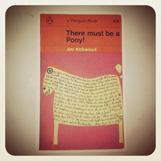 there must be a pony #jimkirkwood #penguinbooks #bookoftheday #1967 #igdaily #instagramers #instamood #instagood #igers #iphoneonly #iphone4 #instadaily #instagramhub #igersturkey #igersistanbul #ig #instago #webstagram #theinstagrampic #gmy #photodujour #bestoftheday #picoftheday #popularpage (Taken with Instagram at Galata)