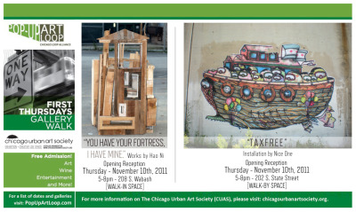 "Opening Reception = Lagunitas Beer + Wine + Art November 10, 2011 @ 5-8pm @ 208 S. Wabash Street ""YOU HAVE YOUR FORTRESS, I HAVE MINE.""  Works by Hao Ni [WALK-IN SPACE] Exhibition Viewing: November 10th, 2011 - January 14th, 2012 **Regular Gallery Hours: Wed-Sat, 11:30am-5pm** ——————————————- Opening Reception = Lagunitas Beer + Wine + Art November 10, 2011 @ 5-8pm @ 208 S. Wabash Street ""TAXFREE"" An Installation by Nice One @ 202 S. State Street (State+Adams) Exhibition Viewing: WALK-BY SPACE,  24/7 November 10th, 2011 - January 14th, 2012"