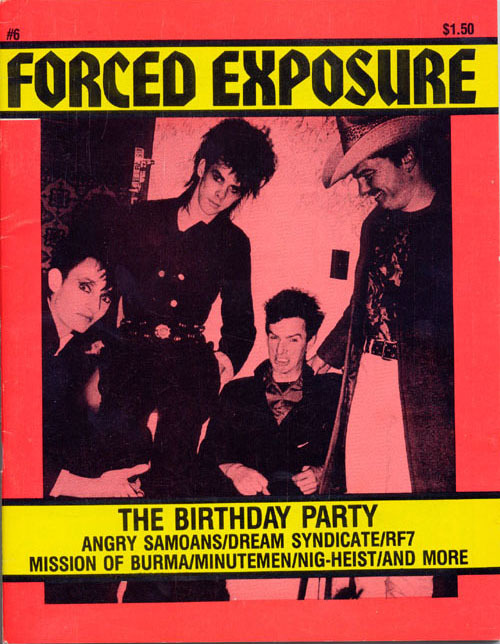 Byron Coley and Jimmy Johnson's legendary 80's zine Forced Exposure cover feature on the Birthday Party (not the issue where Byron and Cave argued)