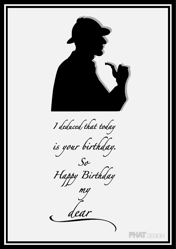 """I Deduced"" Happy Birthday Card © Tiago Alves 2011"