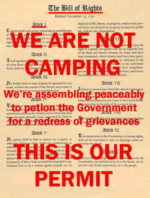 We are not camping.  We are assembling peaceably to petition the Government for a redress of grievances. This is our Permit (The Bill of Rights, Article I)
