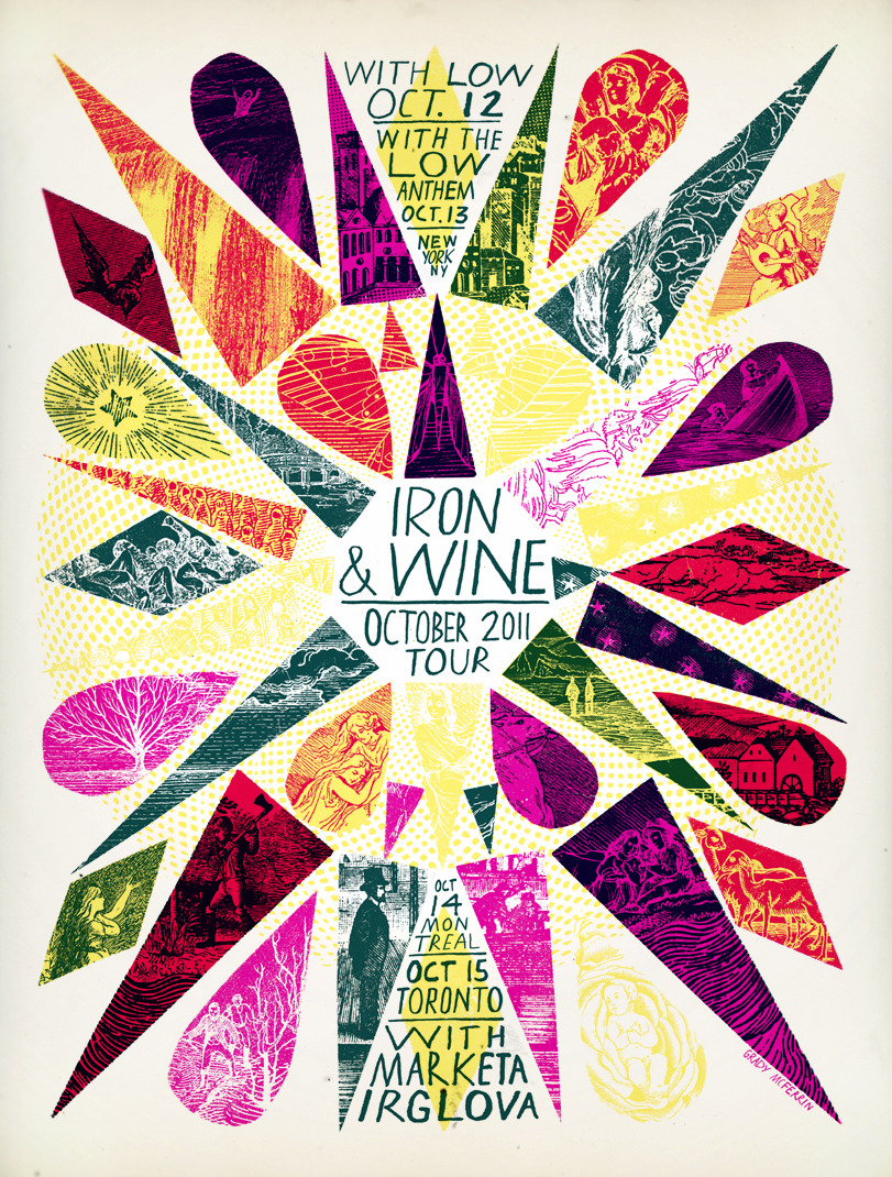IRON AND WINE If you've been following me. I'm sorry. I haven't posted in MONTHS! I'm really bad at this. I've been busy, but starting right now I'm committing to 1 post a day until I'm all caught up. I'll start with this Iron & Wine silk-screen show poster. I am really happy with this piece.  It was printed by Fugscreens in Chicago. This one, together with my Bonnie Prince Billy and My Morning Jacket posters, completes the Indie-Beards trilogy I've been working toward. I went to the NYC show and was surprised to see Marketa Irglova joining Califone as the backing band. What a great performance! Last night Iron & Wine put the poster up on Facebook and a few of you contacted me about purchasing the print. Unfortunately I do not have any for sale at the moment.