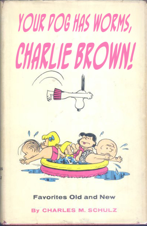 Your Dog Has Worms, Charlie Brown!Peanuts book cover parody Source: Paperback Charlie Brown