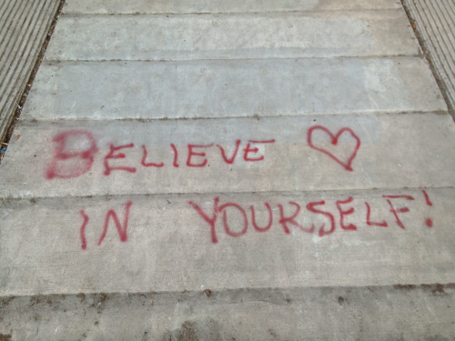 Believe in yourself, and believe in love. Rockridge, Oakland, CA. November 1, 2011.