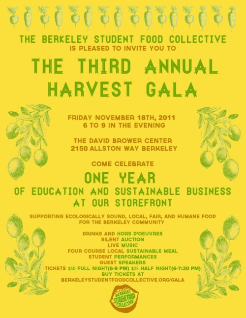 "The Berkeley Student Food Collective is throwing their third annual Harvest Gala this month! On Friday, Nov. 18, to be precise, from 6 to 9 p.m. at the David Brower Center in Berkeley! BSFC member Mina wrote us about it, which we appreciate because certain of us (me), being olds (me), had never heard of it. Mina explains that the BSFC ""is a student-run collective that bases the sale of all of its products on four principles: environmentally sound, humane, fair trade, and community-based. We carry mostly vegan (and entirely vegetarian) products and we also have a bakery and kitchen that produce vegan and vegetarian food daily. We are entirely volunteer-run and a nonprofit organization. All of our produce is local (within 250 miles), seasonal, and organic. All of the products we carry must meet at least one of the four standards I listed above."" Awesome, right? I love co-ops and collectives. I first found true grocery-shopping happiness when I was buying vegan chocolate cake at the Davis Food Co-op (who's joining the commune?). My inane nostalgia aside, the Berkeley Student Food Collective sounds delightful, and their gala this year is celebrating their first anniversary at their storefront (at 2440 Bancroft Way, No. 102) (in Berkeley, duh). It's going to be awesome, with hors d'œuvres and a four-course meal and music and guests and drinks, hooray! Tickets are $50 for the full night, $25 for half the night, and you should buy yours before they sell out! Harvest celebrations! Vegan meals! Vegetarian grocery collectives! Earnest college students! There really isn't anything better than fall! OK there's way to improve it: Mina, who is in charge of pastry and dessert production, says they just tested a vegan carrot cake bite recipe that they'll be selling in the store next week—this week, perhaps?—and it is delicious. Consider your Nov. 18 planned!"
