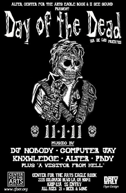 "Day Of The Dead with DJ Nobody, Computer Jay, Knxwledge, Alter, Pbdy & ""A Visitor From Hell""  Apparently I'm going to this right now…"