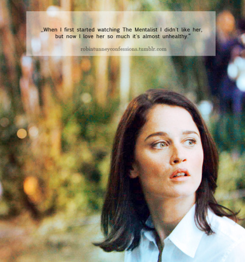 "Robin Tunney Confession: ""When I first started watching The Mentalist I didn't like her, but now I love her so much it's almost unhealthy."""