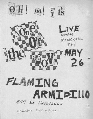 YEAR: 1980 BAND: None Of The Above VENUE: The Flaming Armadillo DATE: May 26 CITY: Tulsa, Oklahoma