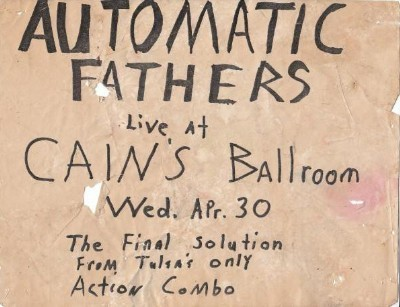 YEAR: 1980 BAND: Automatic Fathers VENUE: Cain's Ballroom DATE: April 30 CITY: Tulsa, Oklahoma