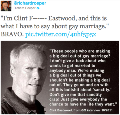 "good:  Clint Eastwood re: marriage ""Don't give me that sanctity crap! Just give everybody the chance to have the life they want."" motherjones:  The Outlaw Josey Wales FTW.   Clint F***ing Eastwood!"