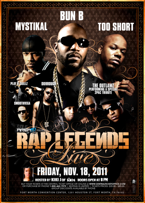 Friday, November 18th Fort Worth Convention CenterBun B, Too Short, Mystikal, The Outlawz (Performing a Special 2pac Tribute), Dorrough Music, Play N Skillz, + smoothvega Doors Open @ 8pm