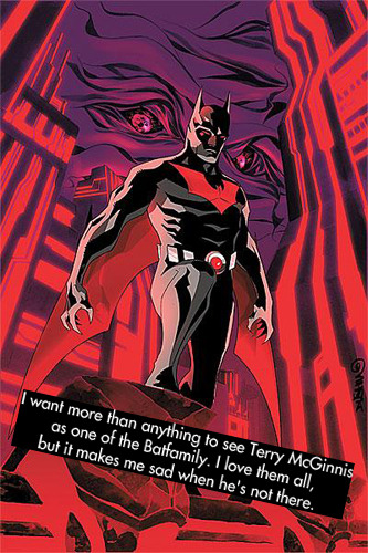 "dccomicconfessions:  ""I want more than anything to see Terry McGinnis as one of the Batfamily.  I love them all, but it makes me sad when he's not there.""  Terry was a champion among men. I need to rewatch Batman Beyond like yesterday."
