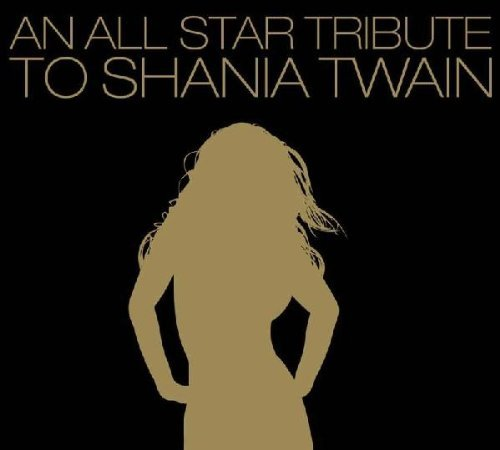 An All Star Tribute To Shania Twain
